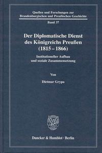 Der Diplomatische Dienst des Königreichs Preußen (1815-1866)