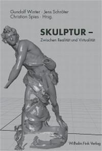 Skulptur - zwischen Realität und Virtualität