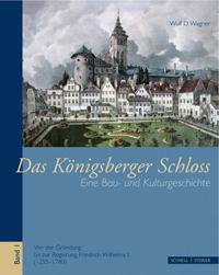 Das Königsberger Schloss. Eine Bau- und Kulturgeschichte