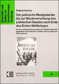 Der polnische Westgedanke bis zur Wiedererrichtung des polnischen Staates nach Ende des Ersten Weltkrieges