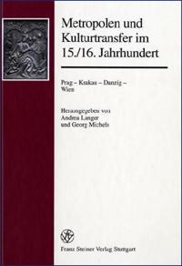 Metropolen und Kulturtransfer im 15./ 16. Jahrhundert