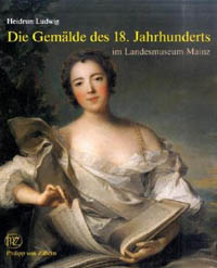 Die Gemälde des 18. Jahrhunderts im Landesmuseum Mainz