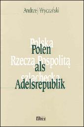 Polen als Adelsrepublik
