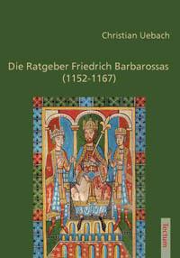 Die Ratgeber Friedrich Barbarossas (1152-1167)