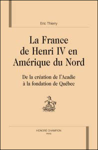 La France de Henri IV en Amérique du Nord