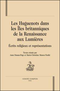 Les Huguenots dans les Îles britanniques de la Renaissance aux Lumières