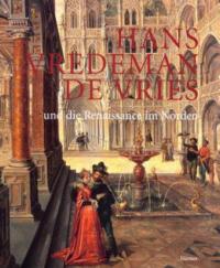 Hans Vredeman de Vries und die Renaissance im Norden