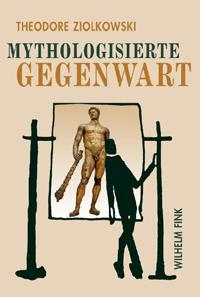 Mythologisierte Gegenwart