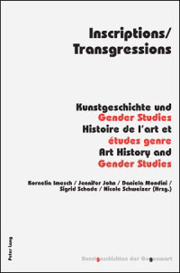 Inscriptions/Transgressions: Kunstgeschichte und Gender Studies
