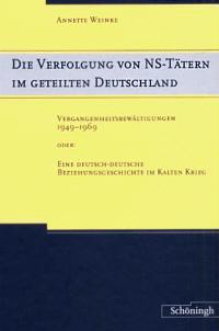 Die Verfolgung von NS-Tätern im geteilten Deutschland