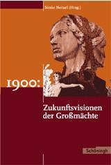 1900: Zukunftsvisionen der Großmächte