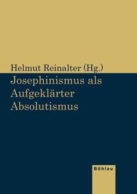 Josephinismus als Aufgeklärter Absolutismus