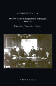 Die zentralen Rätegremien in Bayern 1918/19