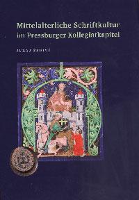 Mittelalterliche Schriftkultur im Pressburger Kollegiatkapitel