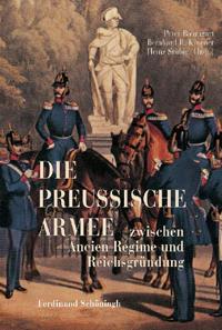 Die Preußische Armee zwischen Ancien Régime und Reichsgründung