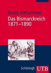 Das Bismarckreich 1871-1890