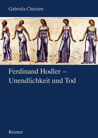 Ferdinand Hodler - Unendlichkeit und Tod
