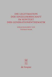 Die Legitimation der Einzelherrschaft im Kontext der Generationenthematik