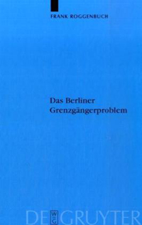 Das Berliner Grenzgängerproblem