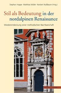 Stil als Bedeutung in der nordalpinen Renaissance