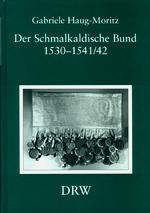 Der Schmalkaldische Bund 1530-1541/42