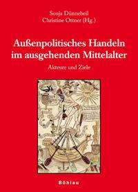 Außenpolitisches Handeln im späten Mittelalter