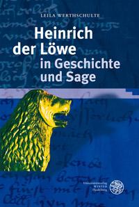 Heinrich der Löwe in Geschichte und Sage