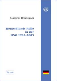 Deutschlands Rolle in der UNO 1982 - 2005