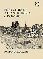 Port Cities of Atlantic Iberia, c. 1500-1900
