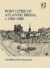 Port Cities of Atlantic Iberia, c. 1500-1900