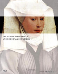 Der Meister von Flmalle und Rogier van der Weyden