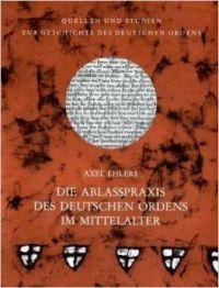 Die Ablasspraxis des Deutschen Ordens im Mittelalter
