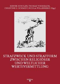 Strafzweck und Strafform zwischen religiöser und weltlicher Wertevermittlung