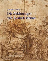 Die Zeichnungen von Adam Elsheimer. Kritischer Katalog