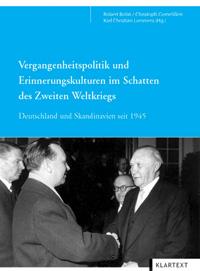 Vergangenheitspolitik und Erinnerungskulturen im Schatten des Zweiten Weltkriegs