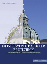 Meisterwerke barocker Bautechnik