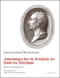 Anmerkungen über die Geschichte der Kunst des Alterthums. Dresden 1767. Texte und Kommentar