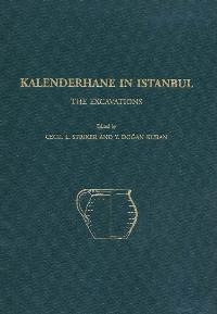 Kalenderhane in Istanbul: The Excavations