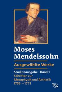Moses Mendelssohn. Ausgewählte Werke. Studienausgabe