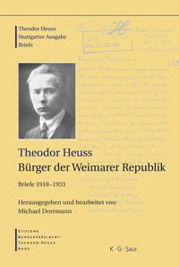 Theodor Heuss. Bürger der Weimarer Republik