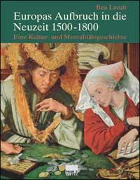 Europas Aufbruch in die Neuzeit 1500-1800