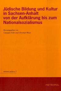 Jüdische Bildung und Kultur in Sachsen-Anhalt von der Aufklärung bis zum Nationalsozialismus
