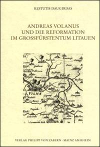 Andreas Volanus und die Reformation im Grossfürstentum Litauen