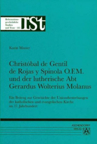 Christóbal de Gentil de Rojas O.F.M. und der lutherische Abt Gerardus Wolterius Molanus
