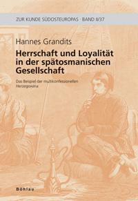 Herrschaft und Loyalität in der spätosmanischen Gesellschaft