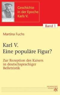 Karl V. Eine populäre Figur?