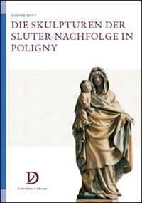 Die Skulpturen der Sluter-Nachfolge in Poligny