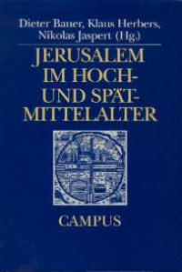 Jerusalem im Hoch- und Spätmittelalter