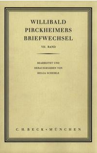 Willibald Pirckheimers Briefwechsel Bd. VII