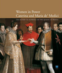 Women in Power: Caterina and Maria de' Medici